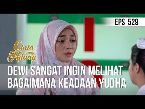 CINTA YANG HILANG - Dewi Sangat Ingin Melihat Bagaimana Keadaan Yudha [21 Mei 2019]