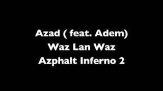 Azad - Waz lan Waz (feat. Adem)