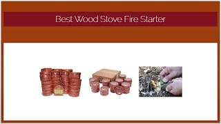 Best Wood Stove Fire Starter