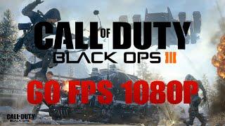 Black Ops 3 PC - @60fps 1080p (Max settings)