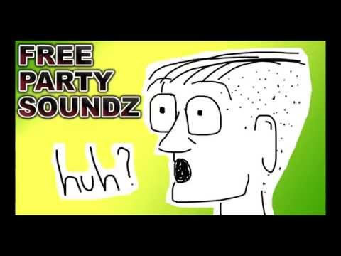 FREE PARTY SOUNDZ   HUH