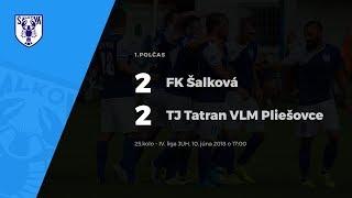 1.polčas, FK Šalková - TJ Tatran VLM Pliešovce, 10.6.2018 o 17:00