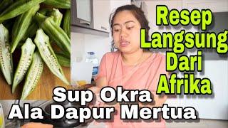 Okro Soup, Sup Okra (Lady Finger), cara Masak sup Okra buat Suami Dari Afrika