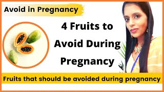 Fruits Avoid During Pregnancy