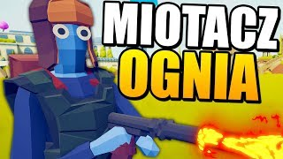 NOWY MIOTACZ OGNIA JEST SUPER - TOTALLY ACCURATE BATTLE SIMULATOR PL