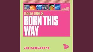 Born This Way (Almighty Boys Radio Edit)