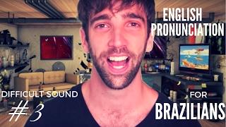 English Pronunciation for Brazilians [Difficult Sound #3]
