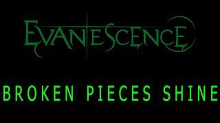 Evanescence - Broken Pieces Shine Lyrics (The Bitter Truth)