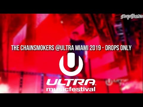 The Chainsmokers @Ultra Miami 2019 - Drops Only