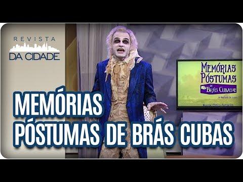 Espetáculo Memórias Póstumas De Brás Cubas - Revista Da Cidade (17/11/2017)