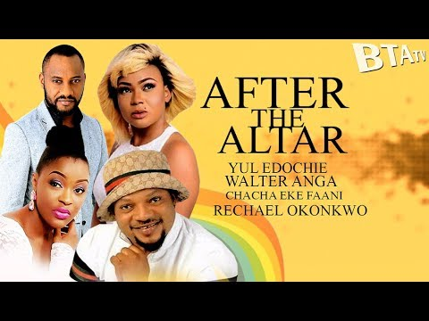 AFTER THE ALTAR  2 - 2017 LATEST NOLLYWOOD MOVIE