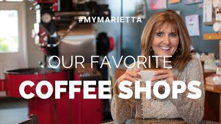 Favorite Coffee Shops in Marietta | #MyMarietta | Season 1 Episode 3