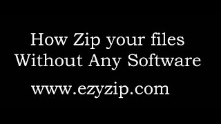 How to Zip your files without any software