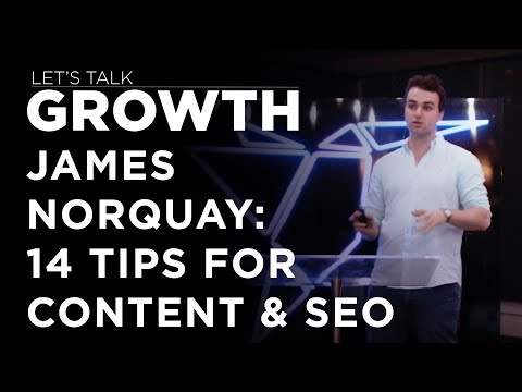 Let's Talk Growth - James Norquay on Content and SEO tactics to drive growth.
