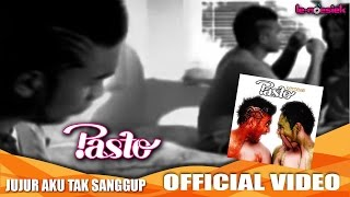 Pasto - Jujur Aku Tak Sanggup [Official Music Video]