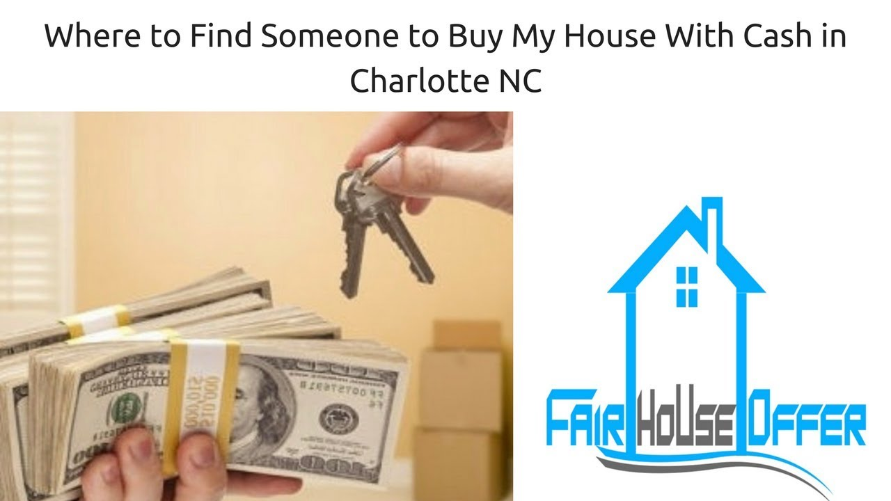 Where to Find Someone to Buy My House With Cash in Charlotte NC