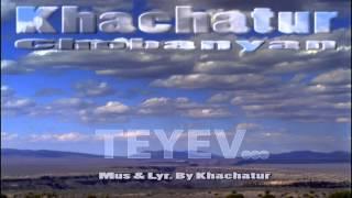 Repeat youtube video Khachatur Chobanyan - Teyev hayrs u mayrs (Թեև հայրս ու մայրս)