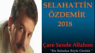 Selahattin ozdemir care sende allahim 2018 muslum baba 2018 album burhan bayar Resimi