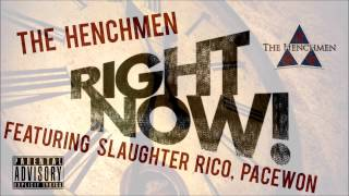 PaceWon x Slaughter Rico x The Henchmen - Right Now (Prod. By S-Ka-Paid) - #BLTNALBUM #MINIONALBUM