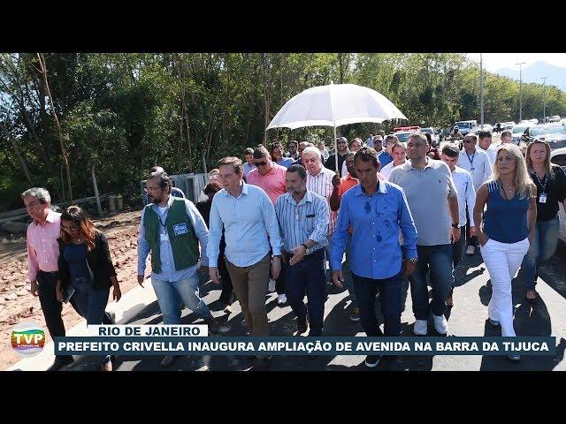 CRIVELLA INAUGURA AMPLIAÇÃO DA AV JORGE CURI NA BARRA DA TIJUCA - TvPrefeito.com