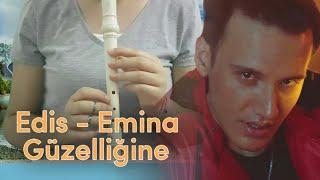 Edis & Emina - Güzelliğine (Flüt)