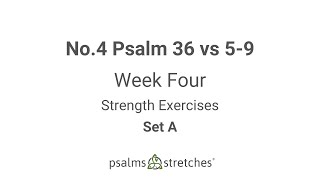 No.4 Psalm 36 vs 5-9 Week 4 Set A