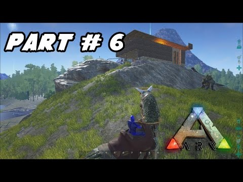 ARK: Survival Evolved - เกรียนคนอื่นเค้า จนเขาเอาเรื่อง!! Part#6