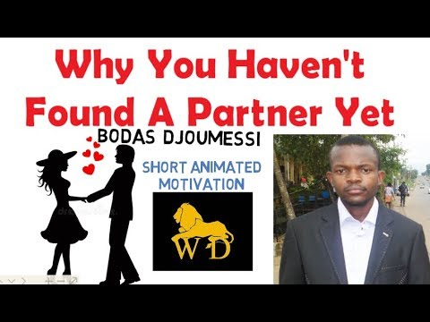Why You HAVEN'T FOUND A PARTNER/SPOUSE YET by Bodas Djoumessi (Animated)