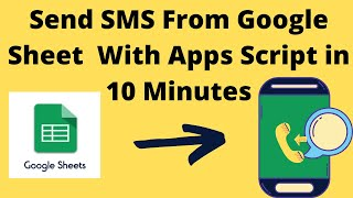 How To Send SMS From Google Sheet With Apps Script In 10 Minutes