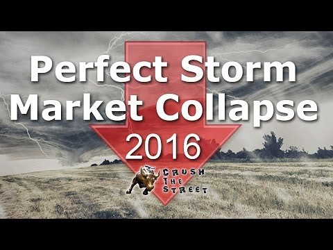 Perfect Storm Economic Collapse 2016 - #2016Collapse @CrushTheStreet