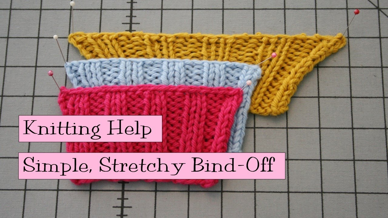 Why Are My Knitting Stitches So Loose : Simple Stretchy Bind Off - YouTube