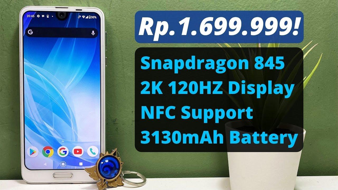 1.7 JUTA  Stock Android + 120HZ + SD 845 =  Mantap! | Sharp Aquos R2 (SHV42) Unboxing (2021)