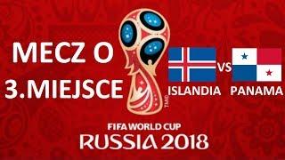 TURNIEJ PANINI WORLD CUP RUSSIA 2018 - MECZ O 3. MIEJSCE - ISLANDIA KONTRA PANAMA