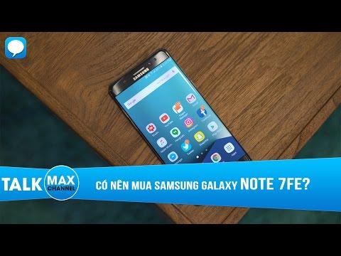 Có nên mua Samsung Galaxy Note 7FE?
