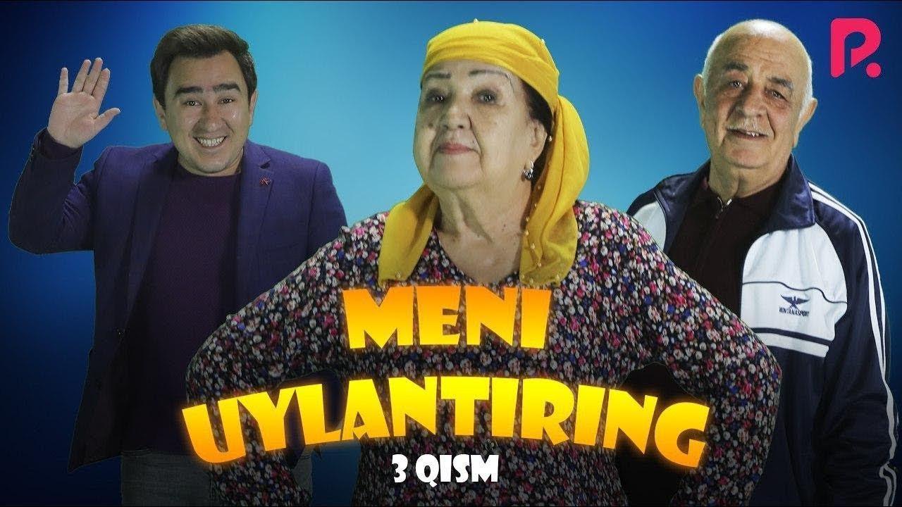 Meni uylantiring (o'zbek serial) | Мени уйлантиринг (узбек сериал) 3-qism