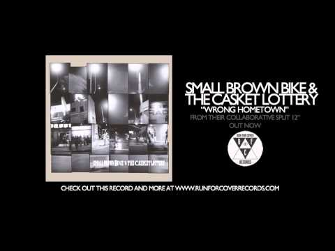 Small Brown Bike & The Casket Lottery - Wrong Hometown (Official Audio)