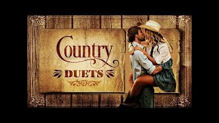 Duets Country Music 2018 - Best Classic Country Love Songs - Greatest Country Music Duets