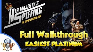 Her Majesty's SPIFFING Walkthrough - Easiest Platinum - Platinum Trophy In a Single Playthrough