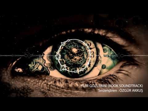 Özgür Akkuş-Yum Gözlerini