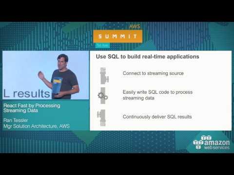AWS Summit Tel Aviv 2017: React Fast by Processing Streaming Data