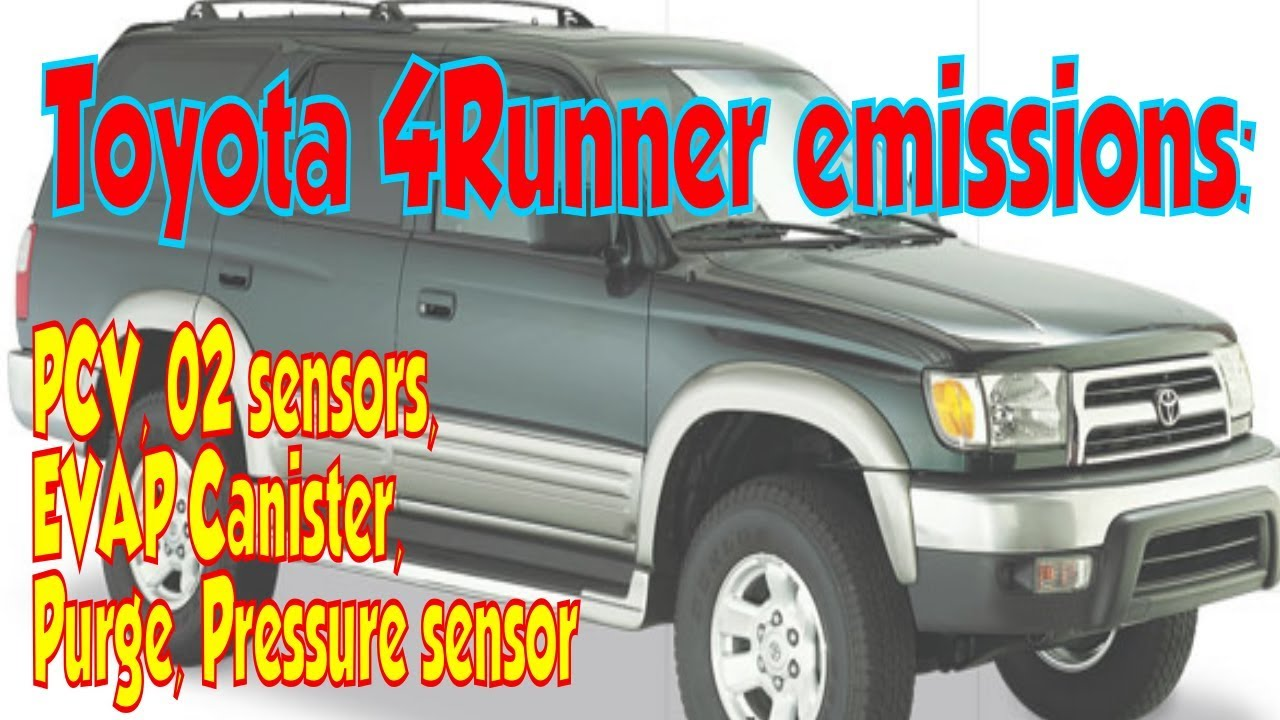 toyota 4runner emissions smog locations pcv, evap, oxygen sensors