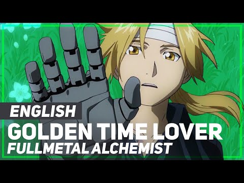 "Fullmetal Alchemist: Brotherhood - ""Golden Time Lover"" 
