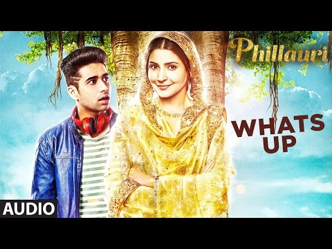Whats Up Full Audio Song | Phillauri | Anushka, Diljit | Mika Singh, Jasleen Royal | Aditya