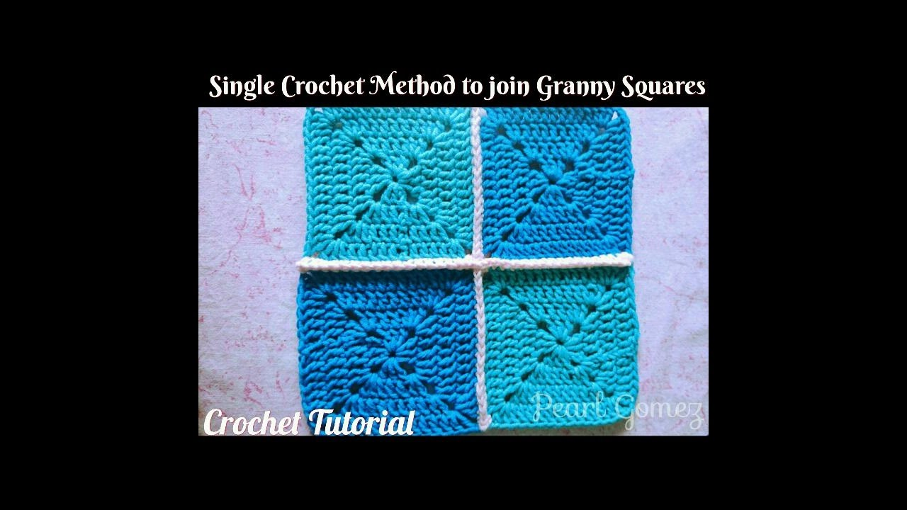 Crochet Made Easy  How To Join Granny Squares  Single Crochet Method  (tutorial) ™� Pearl Gomez ™�