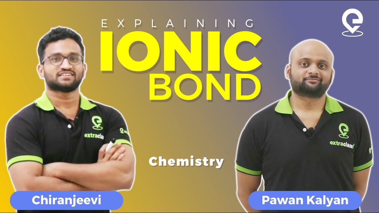 Explaining Ionic Bond in telugu by Chiranjeevi (shabari) and Pawan kalyan (baggu) | Extraclass.com