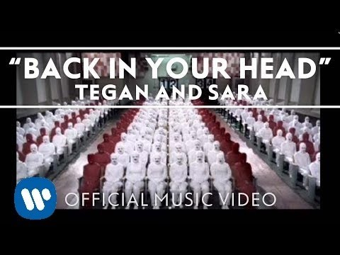 Tegan and Sara - Back In Your Head [Official Music Video]