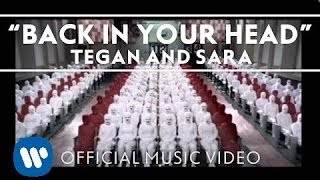 Repeat youtube video Tegan and Sara - Back In Your Head [Official Music Video]