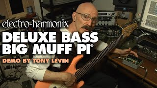 Tony Levin EHX Deluxe Bass Big Muff Pi