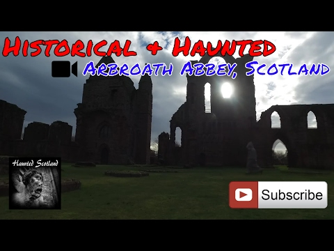 🛐 The Historic Haunted Arbroath Abbey | Wandering Ghostly Monks 😱
