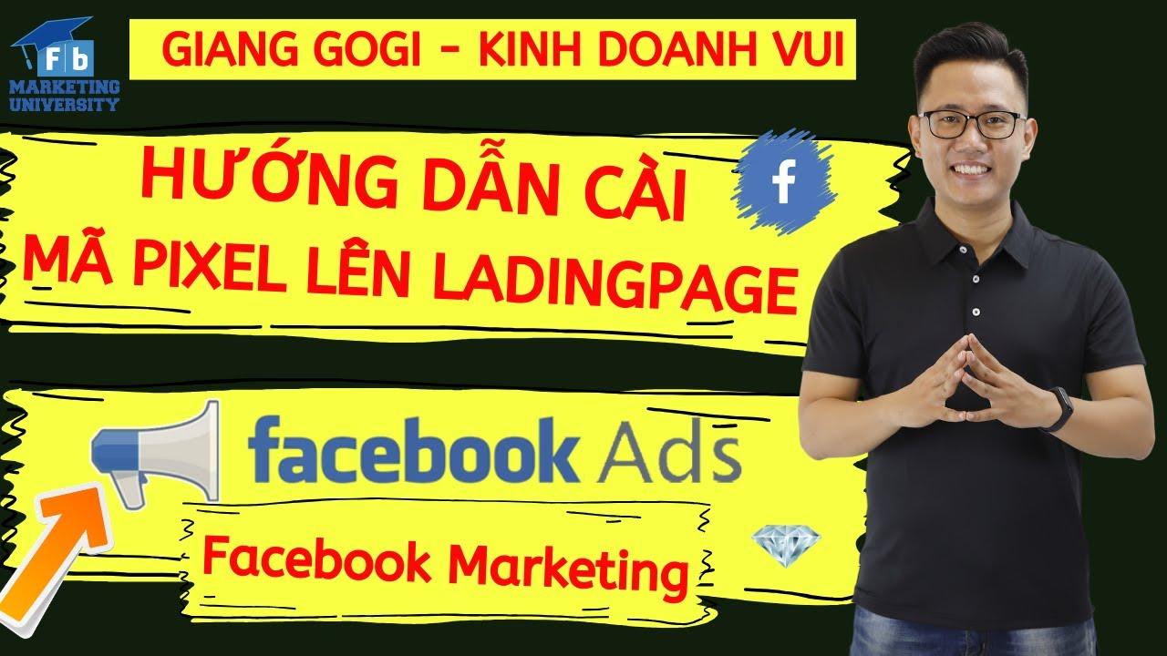 Hướng dẫn cài đặt mã Pixel lên LadingPage – Facebook Marketing | Giang GoGi